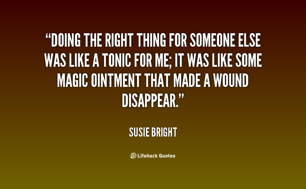 Quotes About The Right Thing 721 Quotes