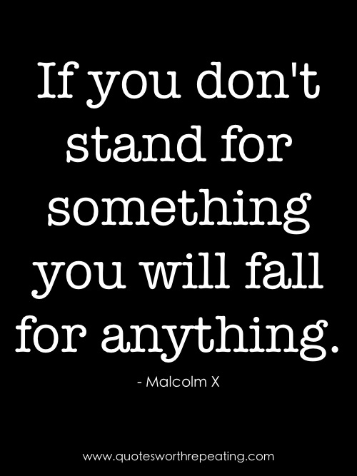 Quotes About Stand For Something 95 Quotes