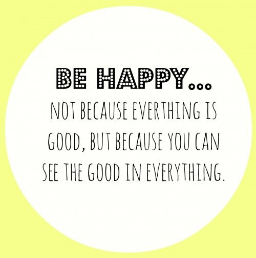 Quotes About Seeing Good In Everything 18 Quotes