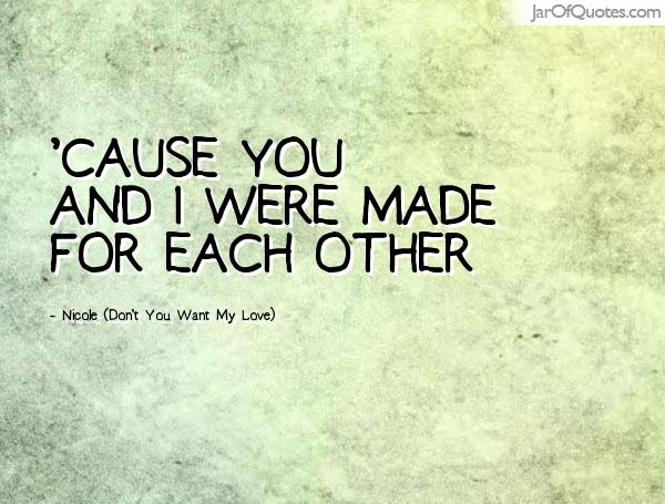 Made For Each Other: Quotes About Made For Each Other (31 Quotes