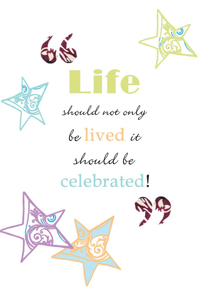 Celebrating Life Quotes Unique Quotes About Celebrating Life 76 Quotes