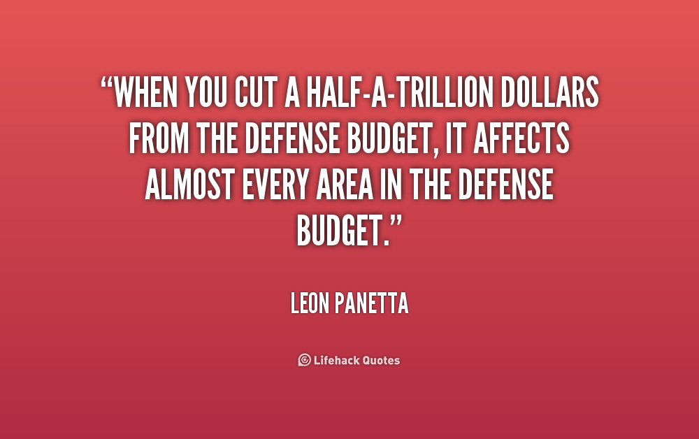 Quotes about Budget Cuts (45 quotes)