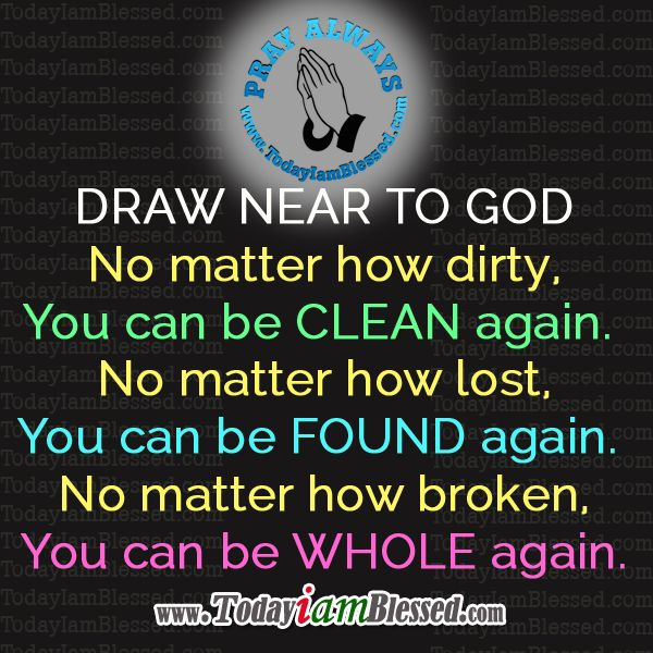 Quotes About Drawing Closer To God 17 Quotes