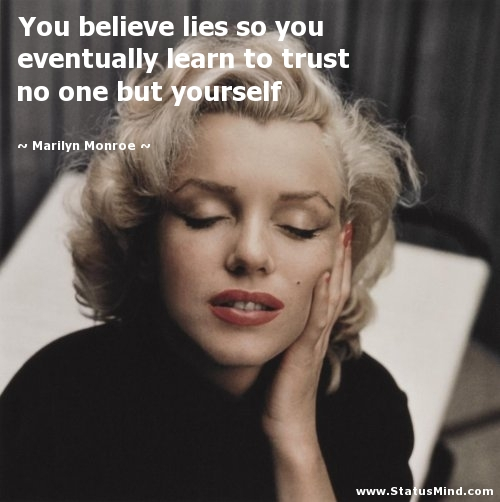 Marilyn Monroe Quotes Better Things Can Fall Together: Quotes About Trust Marilyn Monroe (21 Quotes