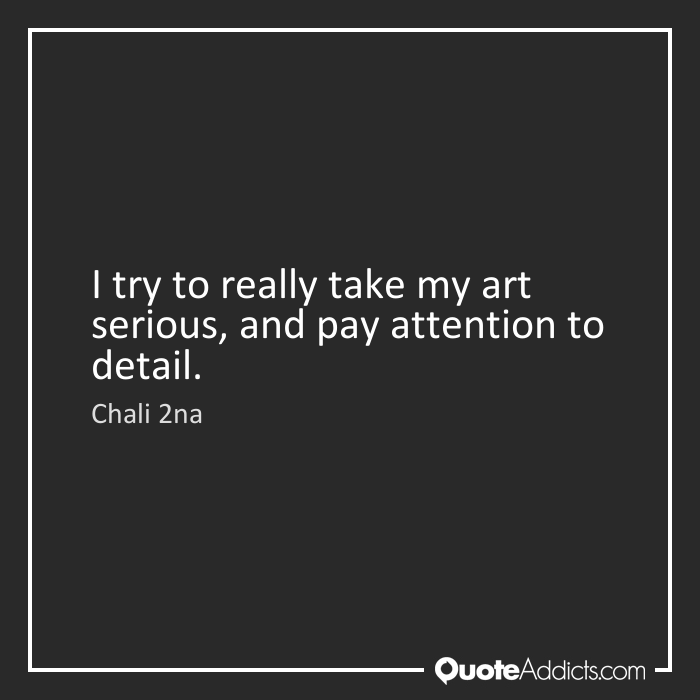 Quotes About Paying Attention To Detail 50 Quotes