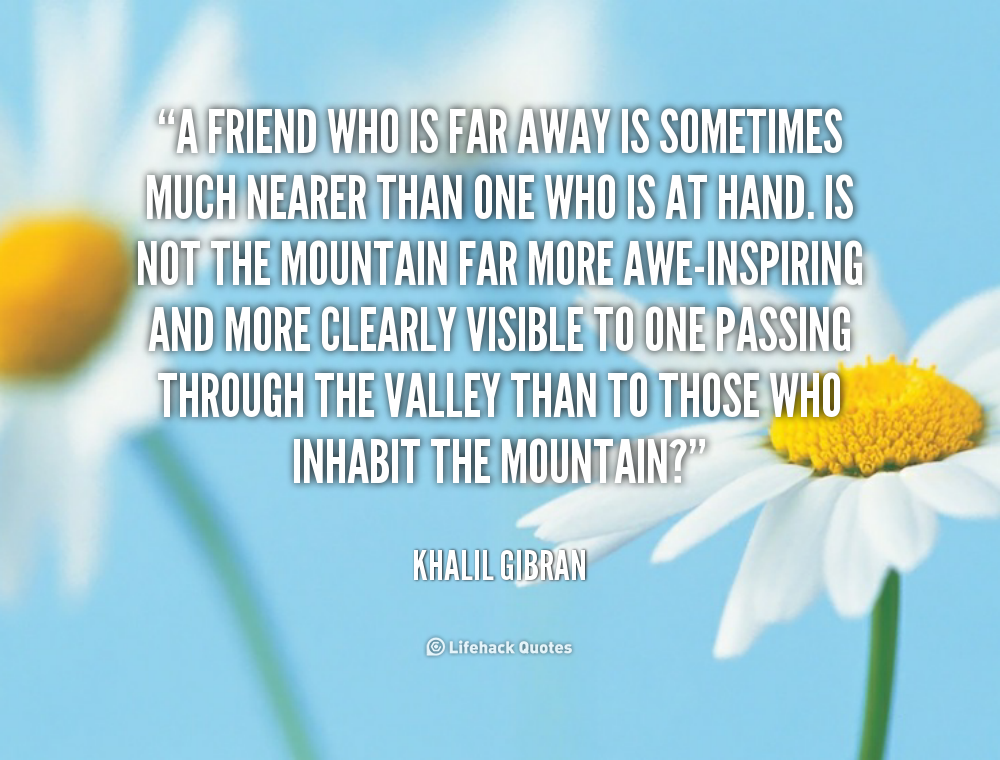 Quotes About Far Away Friends 21 Quotes