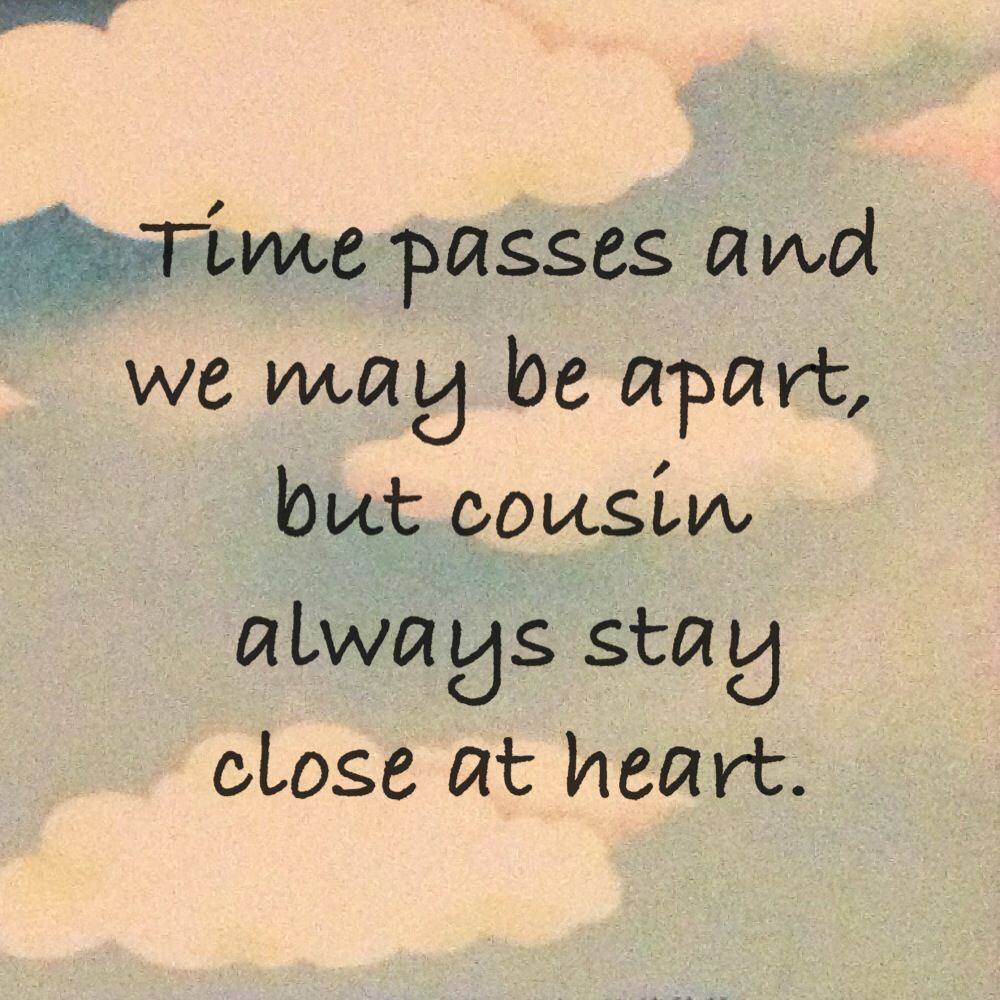 Quotes about Baby cousins (22 quotes)