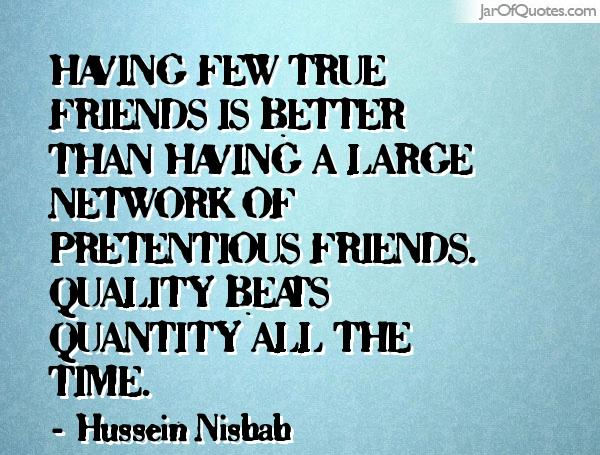 Quotes About Quality Of Friends 36 Quotes