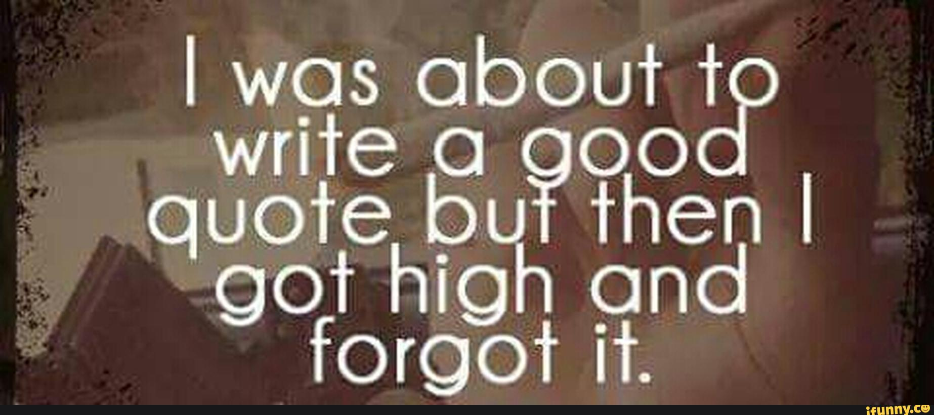 Quotes About Getting High On Life 24 Quotes