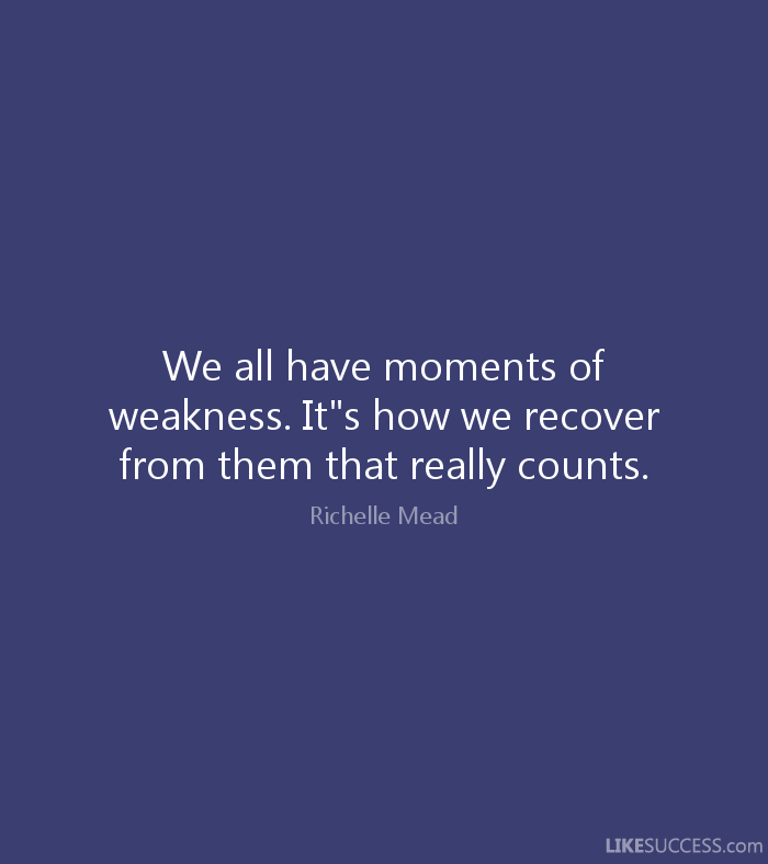 Quotes About Moment Of Weakness 36 Quotes