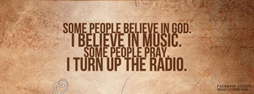 ผลการค้นหารูปภาพสำหรับ you believe in god i believe in music