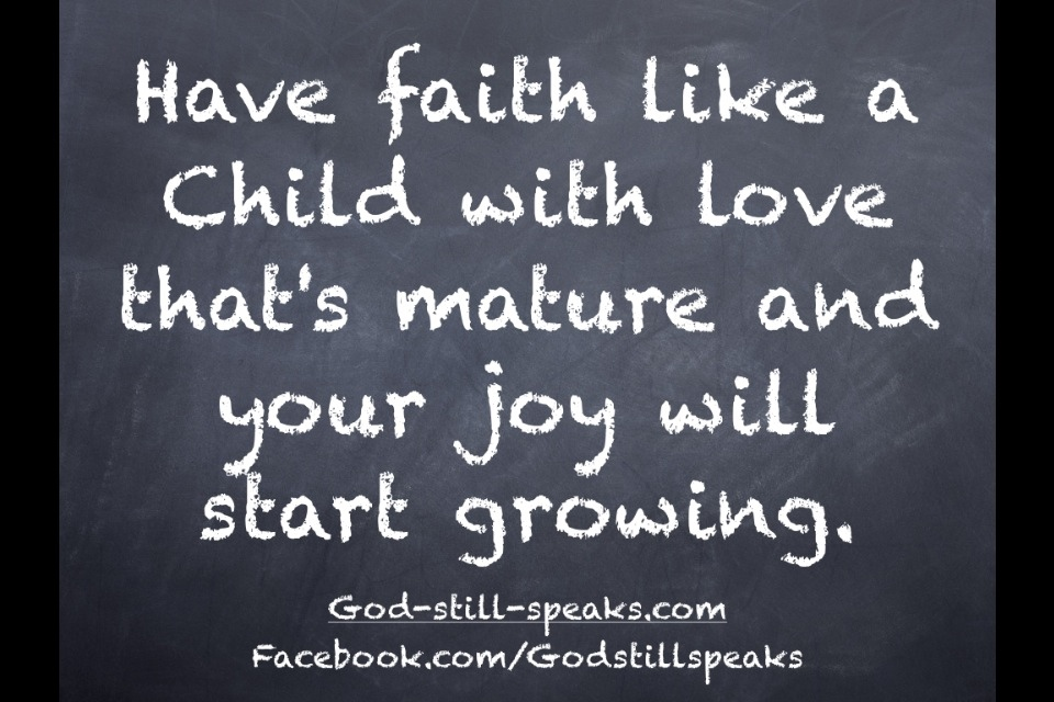 Quotes About Faith Of A Child 46 Quotes