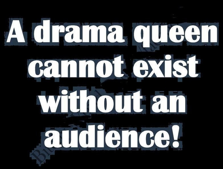 Quotes about Being drama queen (21 quotes)