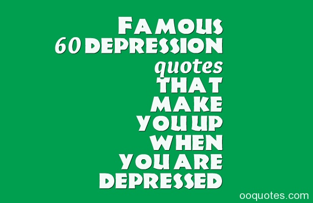 Http Sadquotes Xyz Post: Quotes About Depression Famous (22 Quotes