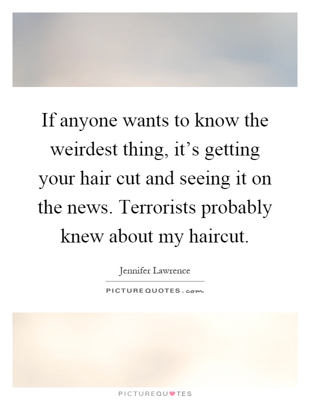 Quotes about Cutting Your Hair (18 quotes)