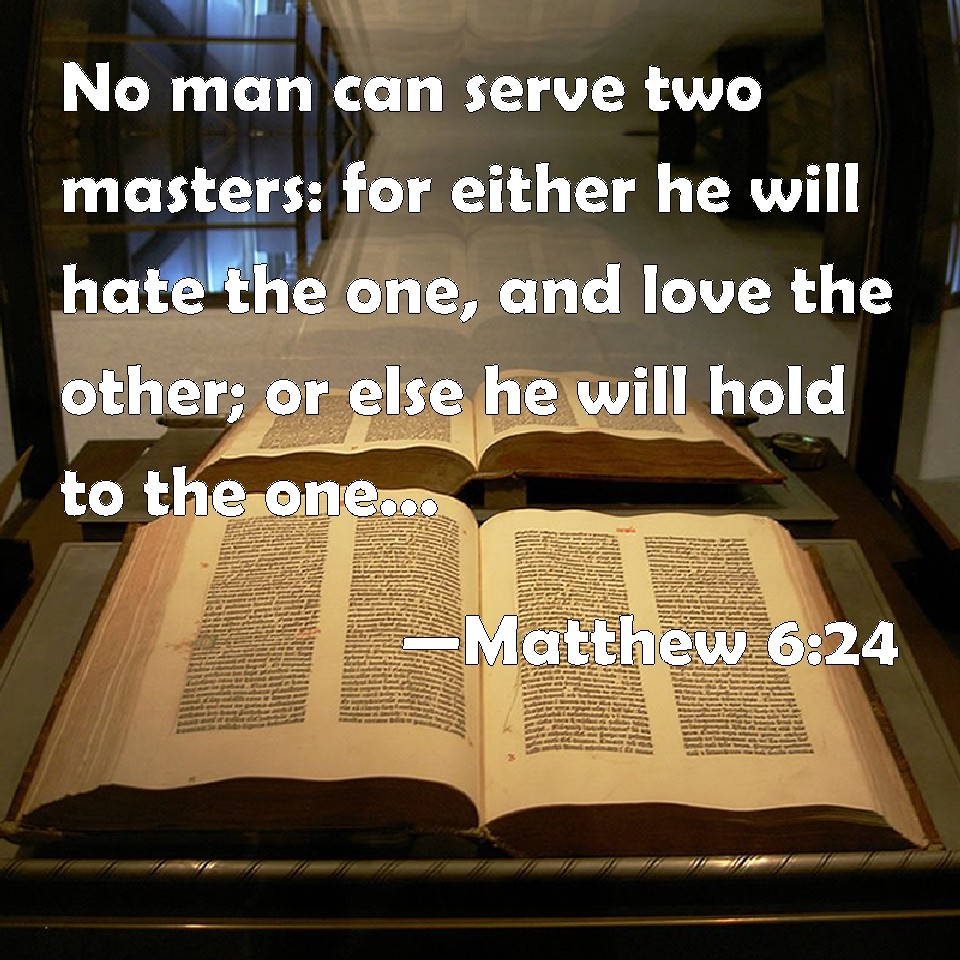 You cant serve two masters