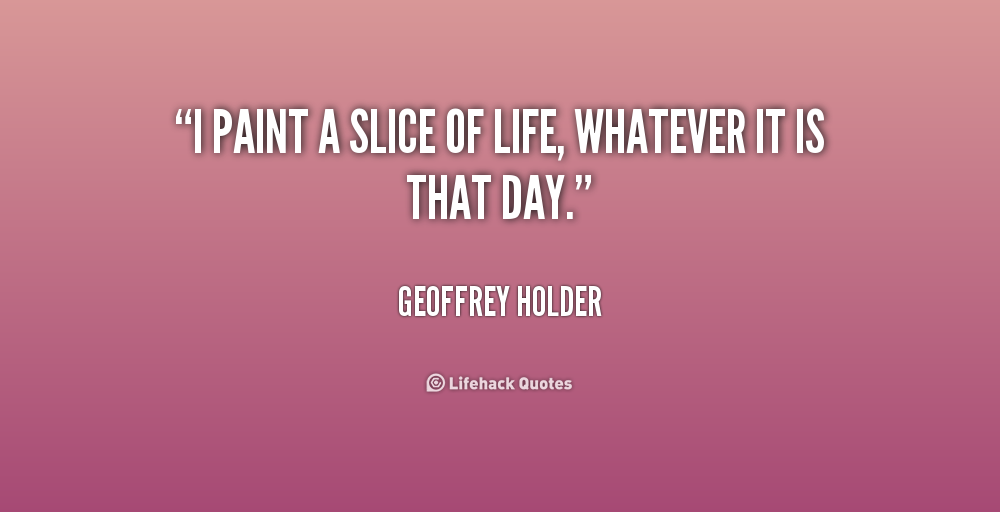 Quotes About Slice 146 Quotes