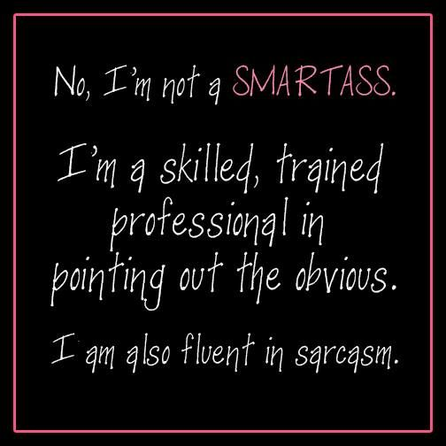 Quotes about Smartass (69 quotes)
