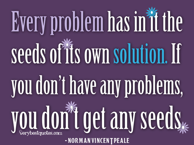 Quotes About Solution To Problems 128 Quotes