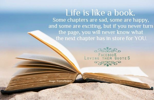 Quotes about Life Is Like A Book 45 quotes