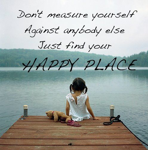 Fresh Quotes about Finding your happy place (13 quotes) SK44
