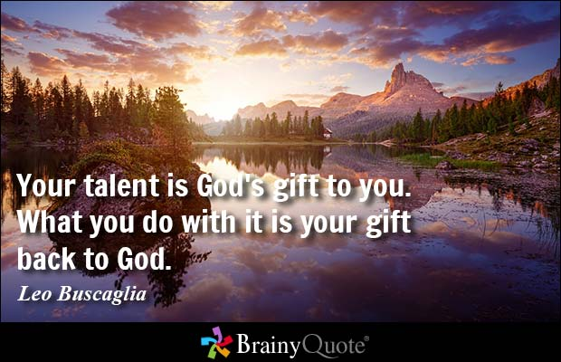 Quotes About Talents And Gifts (51 Quotes