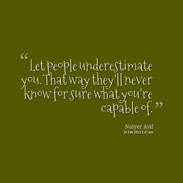Quotes about Underestimating (56 quotes)