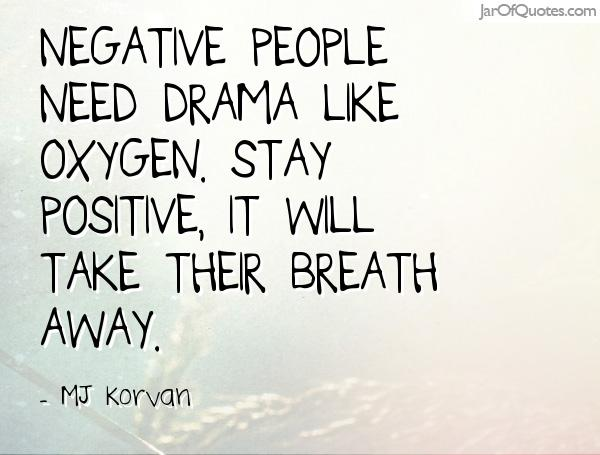 Quotes About Negative Drama 24 Quotes