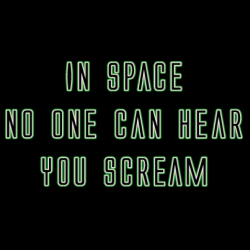 Image result for in space, no one will hear you scream