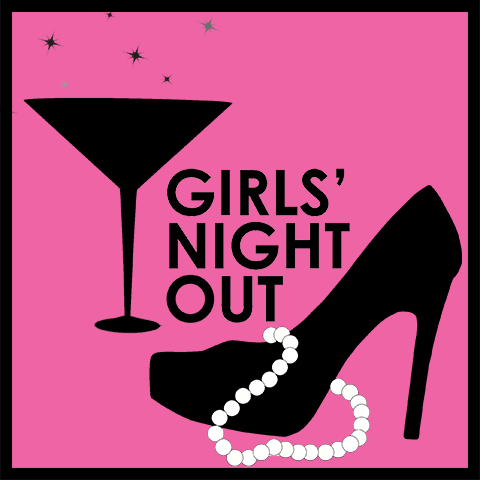 Quotes About Girl Night Out 44 Quotes