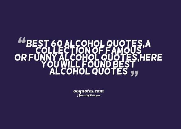 I Don T Have A Drinking Problem I Drink Get Drunk Fall: Quotes About Alcohol (517 Quotes