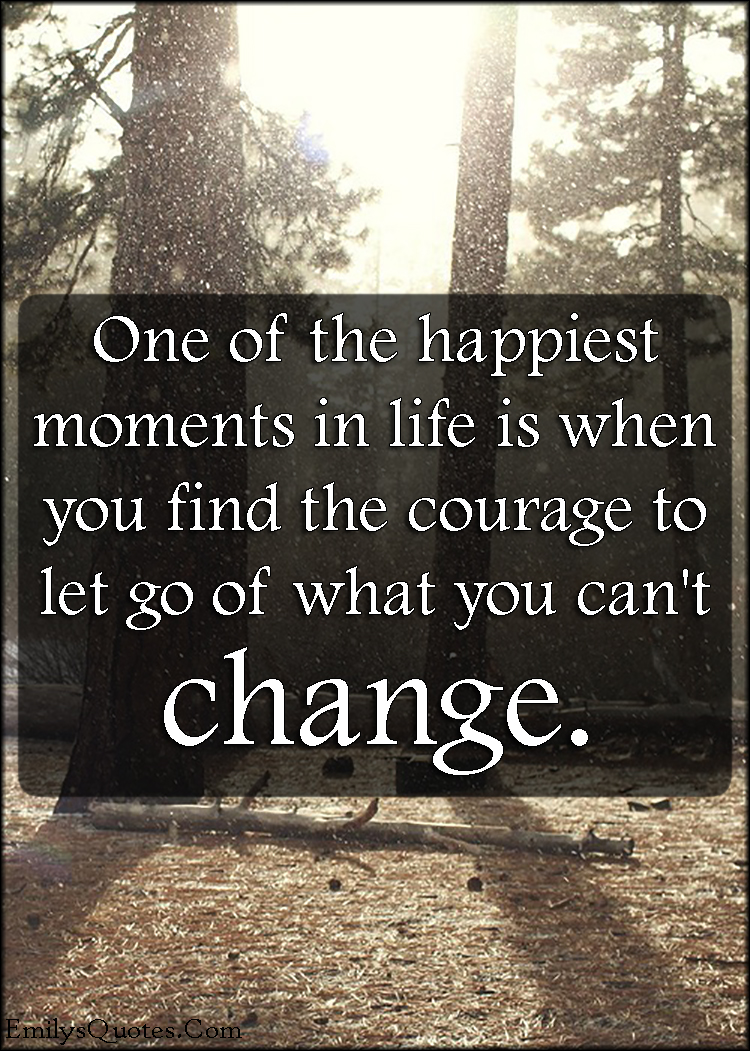 Quotes about Courage change 82 quotes