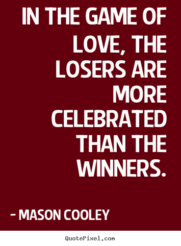 Quotes About Sore Losers 48 Quotes