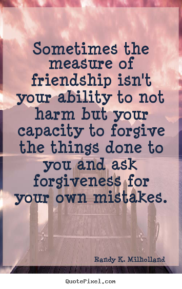 Quotes About Forgiveness With Friends
