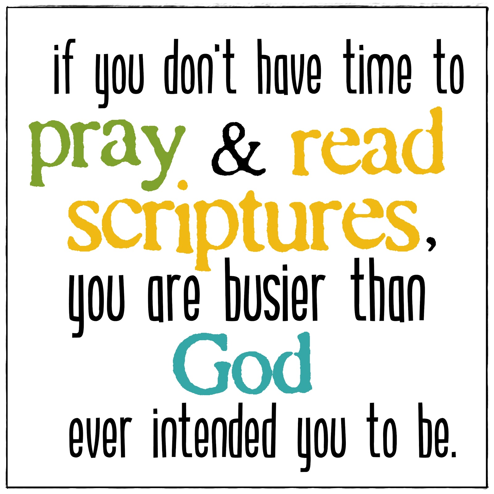 quotes about making time for god quotes