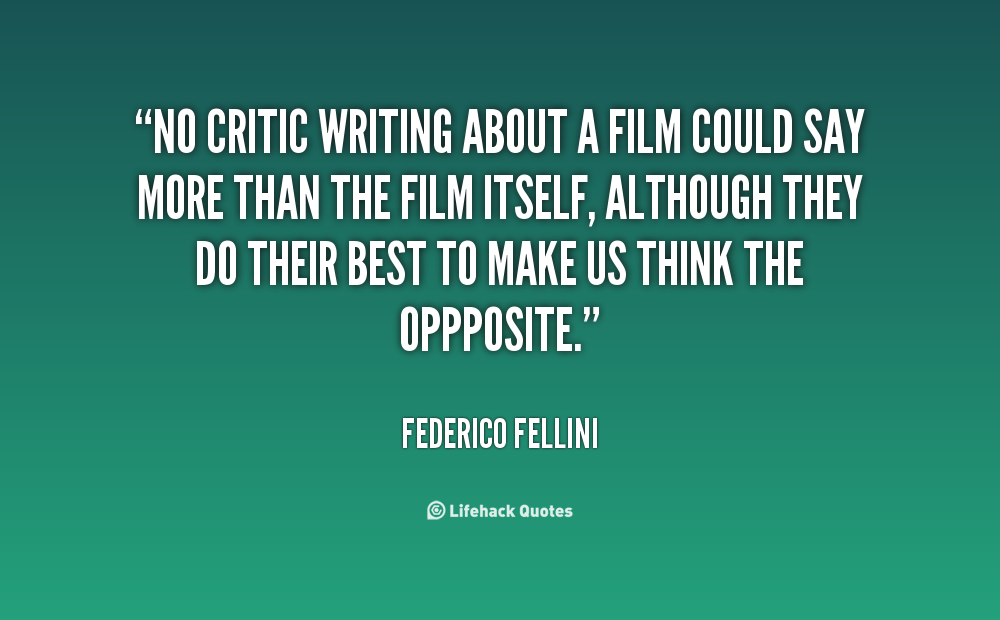Quotes About Film Criticism 33 Quotes