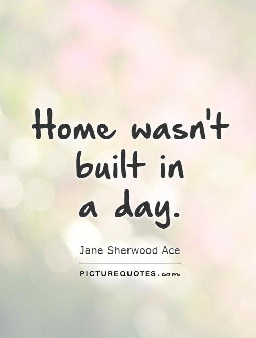 Quotes about Building a new home (16 quotes)