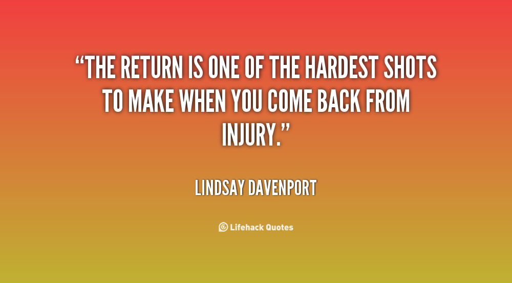 quotes about returning from injury 21 quotes