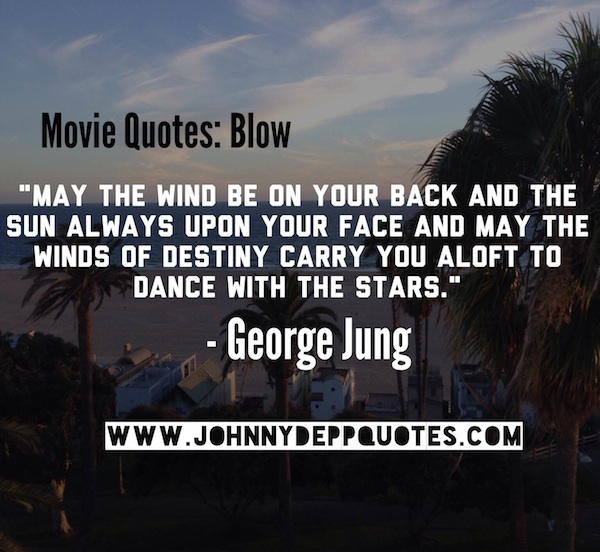 Blow Movie Quotes Quotes about Movie blow (35 quotes) Blow Movie Quotes