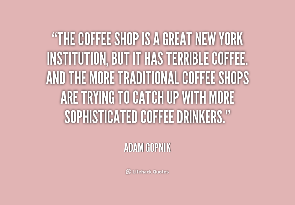 quotes about coffee shop quotes