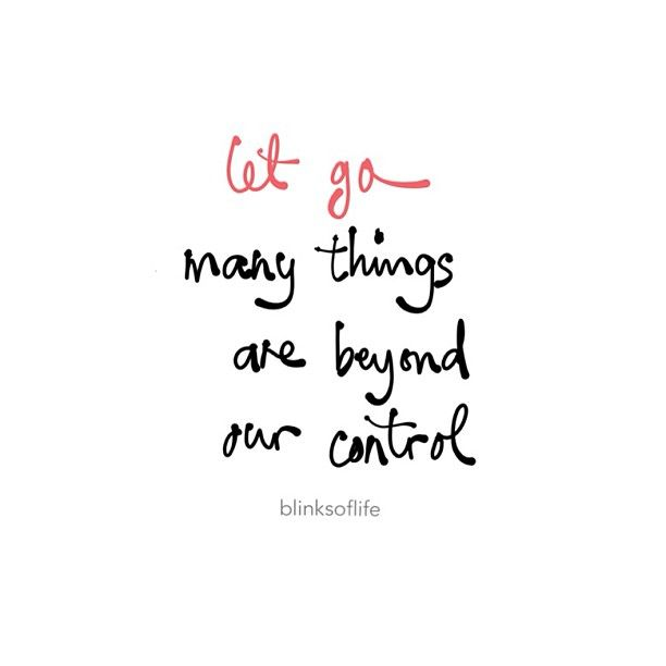 Quotes About Things Beyond Our Control 18 Quotes