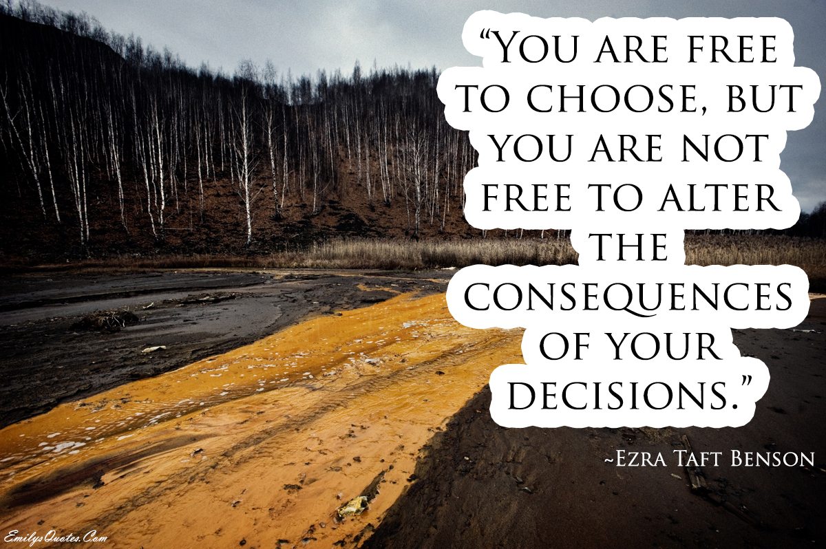 Quotes About Decision Making And Consequences 23 Quotes