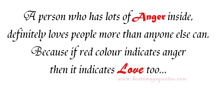 Quotes about Anger Love (148 quotes)