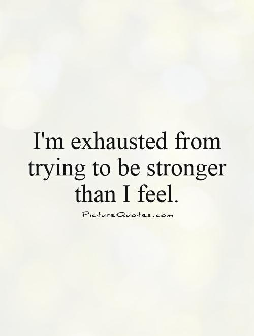 Quotes about Feeling drained (23 quotes)