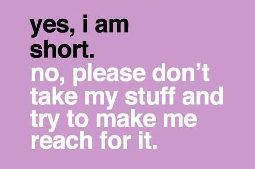 Quotes about Shortness in height (21 quotes)