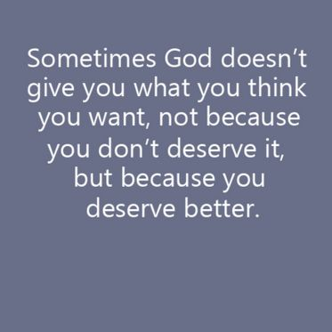 Quotes About Deserve Better 97 Quotes