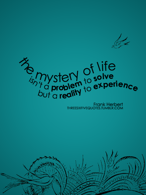 Quotes About Mystery Of Life 181 Quotes
