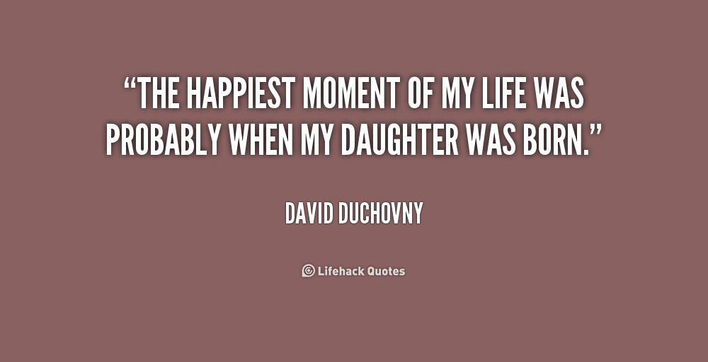 Quotes About Happiest Moment In Life 25 Quotes