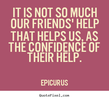 Quotes about Helping Friends (25 quotes)