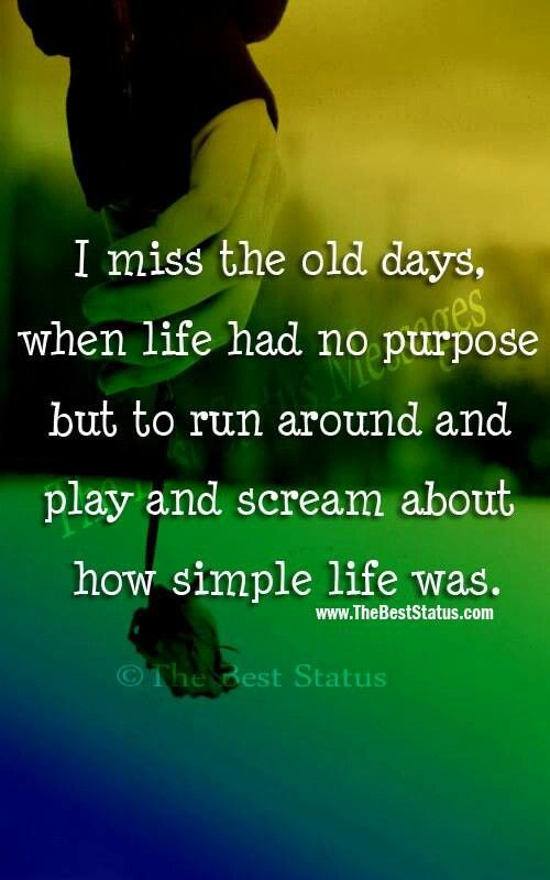 Quotes About Old Days 258 Quotes